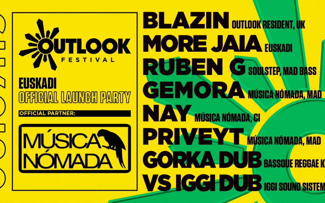 Música Nómada: Outlook Festival Official Euskadi LaunchParty 2019